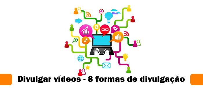 divulgar vídeos